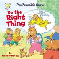 The Berenstain Bears Do the Right Thing by Mike Berenstain