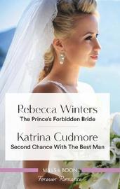 The Prince's Forbidden Bride/Second Chance with the Best Man by Katrina Cudmore