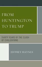 From Huntington to Trump by Jeffrey Haynes