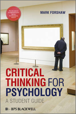Critical Thinking For Psychology by Mark Forshaw
