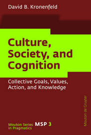 Culture, Society, and Cognition by David B Kronenfeld
