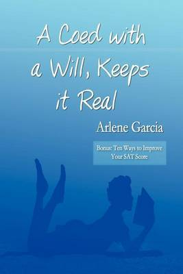 A Coed with a Will, Keeps it Real by Arlene Garcia image