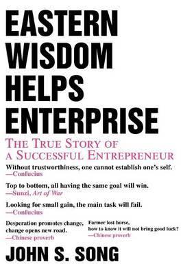 Eastern Wisdom Helps Enterprise by John S Song