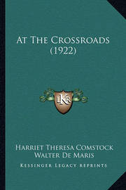 At the Crossroads (1922) by Harriet Theresa Comstock