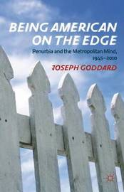Being American on the Edge by J. Goddard