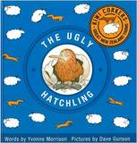 Kiwi Corkers: The Ugly Hatchling by Yvonne Morrison