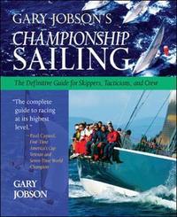 Gary Jobson's Championship Sailing by Gary Jobson