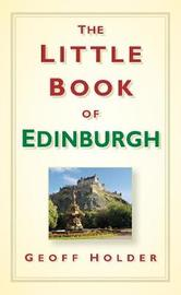The Little Book of Edinburgh by Geoff Holder