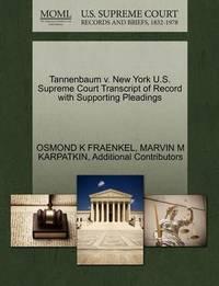 Tannenbaum V. New York U.S. Supreme Court Transcript of Record with Supporting Pleadings by Osmond K Fraenkel