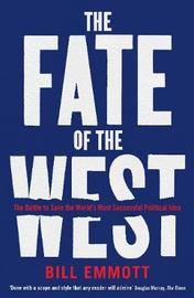 The Fate of the West by Bill Emmott