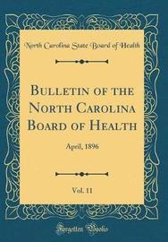 Bulletin of the North Carolina Board of Health, Vol. 11 by North Carolina State Board of Health image