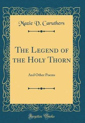 The Legend of the Holy Thorn by Mazie V Caruthers image