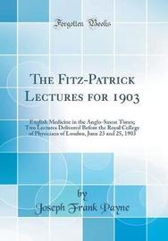 The Fitz-Patrick Lectures for 1903 by Joseph Frank Payne image