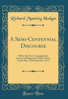 A Semi-Centennial Discourse by Richard Manning Hodges