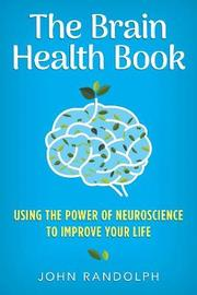 The Brain Health Book by John Randolph