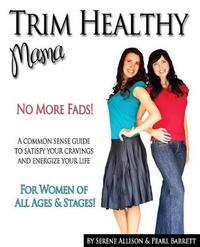Trim Healthy Mama by Pearl P Barrett