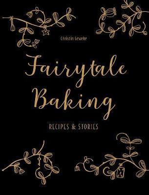 Fairytale Baking by Christin Geweke