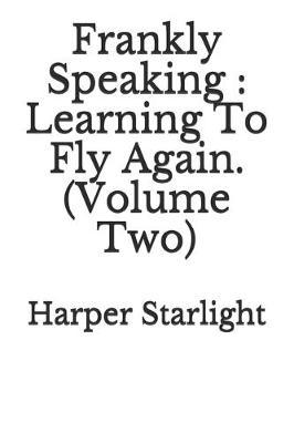 Frankly Speaking by Harper Starlight