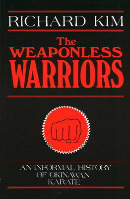 The Weaponless Warriors: An Informal History of Okinawan Karate by Richard Kim image