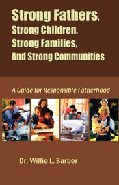 Strong Fathers, Strong Children, Strong Families, and Strong Communities by Willie L Barber image