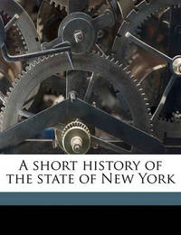 A Short History of the State of New York by John J Anderson