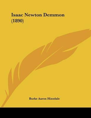 Isaac Newton Demmon (1890) by Burke Aaron Hinsdale image