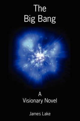 The Big Bang by James Lake