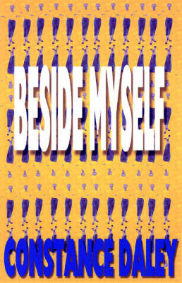 Beside Myself by Constance Daley
