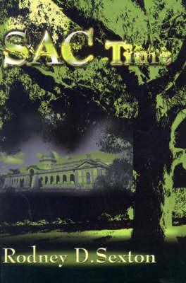 SAC Time by Rodney D. Sexton