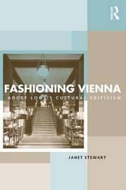 Fashioning Vienna by Janet Stewart image