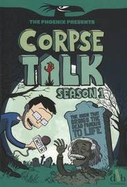 Corpse Talk: Season 1 by Adam Murphy