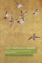 Great Faith, Great Wisdom by Ratnaguna Hennessey