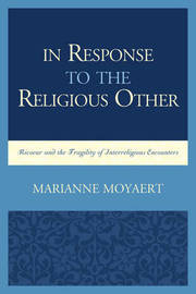 In Response to the Religious Other by Marianne Moyaert