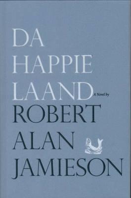 Da Happie Laand by Robert Alan Jamieson
