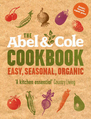 The Abel & Cole Cookbook by Keith Abel