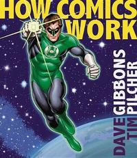 How Comics Work by Dave Gibbons