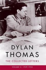 Dylan Thomas: The Collected Letters Volume 2 by Dylan Thomas image