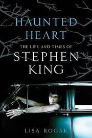 Haunted Heart by Lisa Rogak