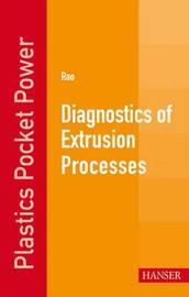 Diagnostics of Extrusion Processes by Natti S Rao