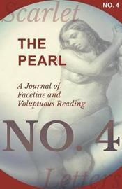 The Pearl - A Journal of Facetiae and Voluptuous Reading - No. 4 by Various Authors