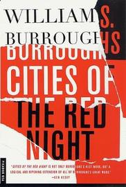 Cities of the Red Night by William S Burroughs