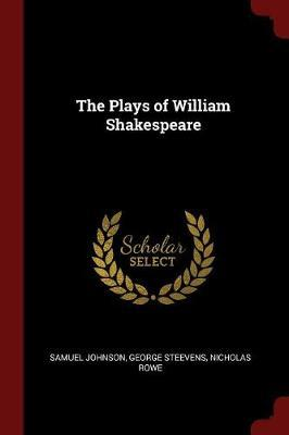 The Plays of William Shakespeare by Samuel Johnson