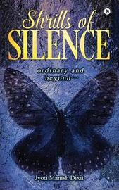 Shrills of Silence by Jyoti Manish Dixit image