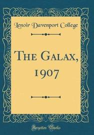 The Galax, 1907 (Classic Reprint) by Lenoir Davenport College image