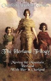 The Herland Trilogy by Charlotte Perkins Gilman