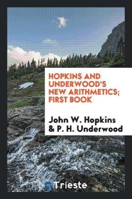 Hopkins and Underwood's New Arithmetics; First Book by John W. Hopkins image