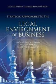 Strategic Approaches to the Legal Environment of Business by Michael O'Brien
