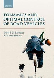 Dynamics and Optimal Control of Road Vehicles by D.J.N. Limebeer