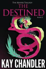 The Destined by Kay Chandler
