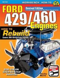 Ford 429/460 Engines by Charles Morris